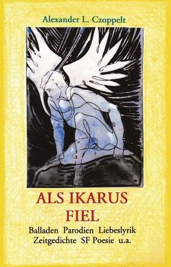Als Ikarus fiel von Czoppelt,  Alexander L