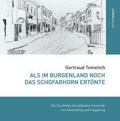 Als im Burgenland noch das Schofarhorn ertönte von Tometich,  Gertraud
