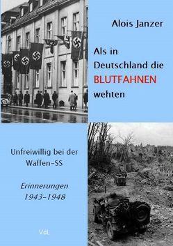 Als in Deutschland die Blutfahnen wehten von Janzer,  Alois
