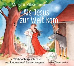 Als Jesus zur Welt kam von Käßmann,  Margot, Scharnberg,  Stefanie