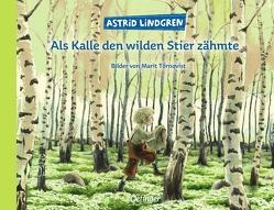 Als Kalle den wilden Stier zähmte von Lindgren,  Astrid, Peters,  Karl Kurt, Törnqvist,  Marit