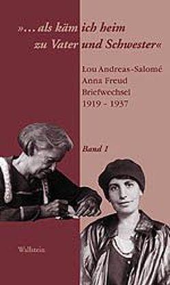 """""""… als käm ich heim zu Vater und Schwester"""" von Andreas-Salomé,  Lou, Freud,  Anna, Rothe,  Daria A, Weber,  Inge"""
