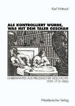 Als kontrolliert wurde, was mit dem Taler geschah von Wittrock,  Karl