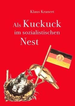 Als Kuckuck im sozialistischen Nest von Kranert,  Klaus