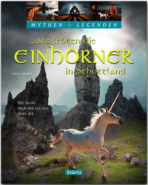 … als lebten die Einhörner in Schottland – Die Suche nach den Letzten ihrer Art von Axelrod,  Gerald