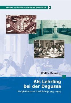 Als Lehrling bei der Degussa von Behning,  Walter