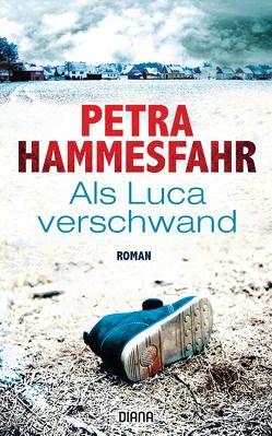 Als Luca verschwand von Hammesfahr,  Petra