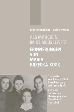 Als Mädchen im KZ Meuselwitz von Friebel,  Anne, Karwen,  Bernd, Spohr,  Julia