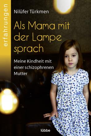 Als Mama mit der Lampe sprach von Türkmen,  Nilüfer
