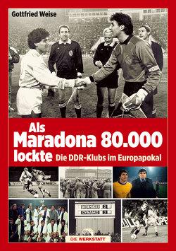 Als Maradona 80.000 lockte von Weise,  Gottfried