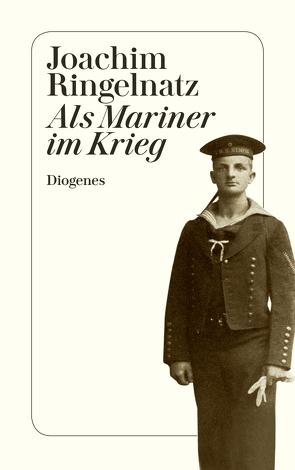 Als Mariner im Krieg von Ringelnatz,  Joachim