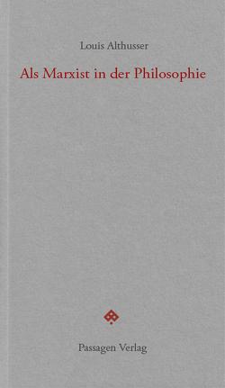 Als Marxist in der Philosophie von Althusser,  Louis, Engelmann,  Peter, Goshgarian,  G. M., Maercker,  Paul, Steurer-Boulard,  Richard
