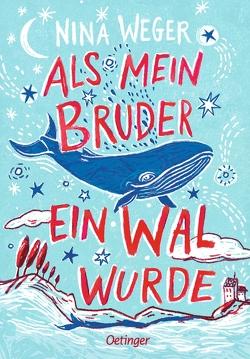 Als mein Bruder ein Wal wurde von Schoeffmann-Davidov,  Eva, Weger,  Nina