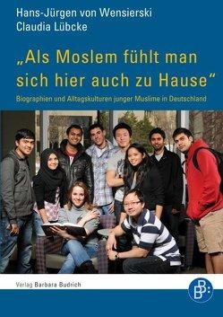 """""""Als Moslem fühlt man sich hier auch zu Hause"""" von Lübcke,  Claudia, von Wensierski,  Hans-Jürgen"""