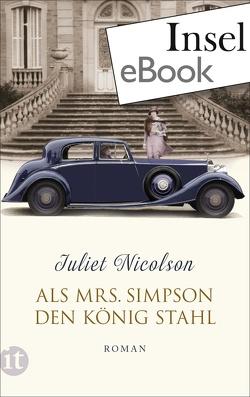 Als Mrs Simpson den König stahl von Nicolson,  Juliet, Oeser,  Hans-Christian