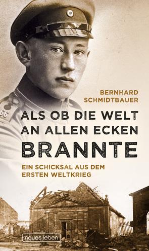 Als ob die Welt an allen Ecken brannte von Schmidtbauer,  Bernhard