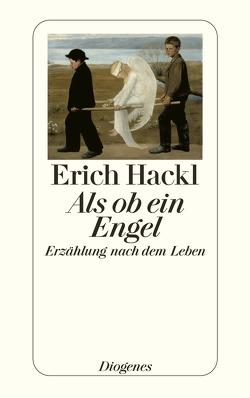Als ob ein Engel von Hackl,  Erich