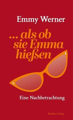 …als ob sie Emma hießen von Werner,  Emmy