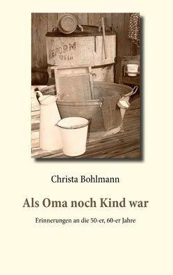 Als Oma noch Kind war von Bohlmann,  Christa
