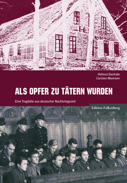 Als Opfer zu Tätern wurden von Dachale,  Helmut, Momsen,  Carsten