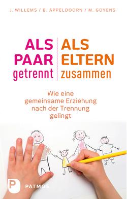 Als Paar getrennt – Als Eltern zusammen von Appeldoorn,  Brigit, Goyens,  Maaike, Jänicke,  Bärbel, Willems,  Jos