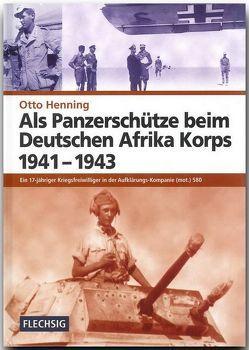 Als Panzerschütze beim Deutschen Afrika Korps 1941-1943 von Henning,  Otto