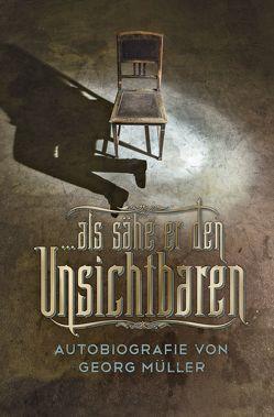 … als sähe er den Unsichtbaren von Binder,  Lucian, Grabe,  Hermann, Müller,  Georg