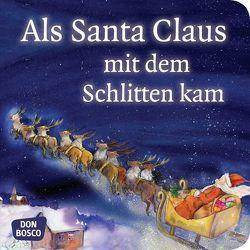 Als Santa Claus mit dem Schlitten kam. Mini-Bilderbuch von Brandt,  Susanne, Lefin,  Petra