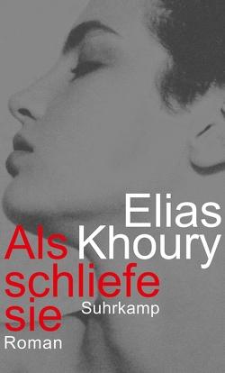 Als schliefe sie von Khoury,  Elias