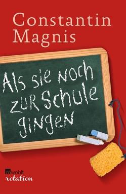 Als sie noch zur Schule gingen von Magnis,  Constantin