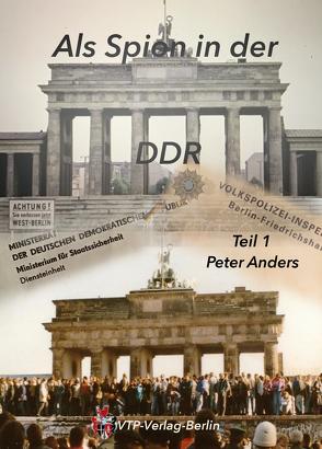 Als Spion in der DDR von Anders,  Peter