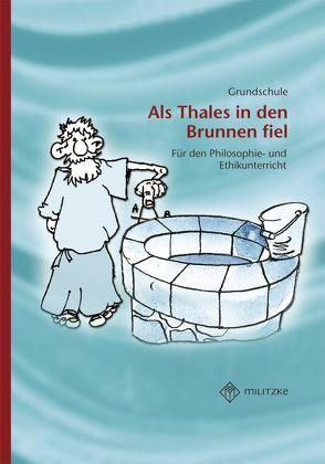 Als Thales in den Brunnen fiel von Brüning,  Barbara