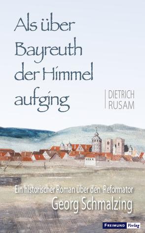 Als über Bayreuth der Himmel aufging von Rusam,  Dietrich