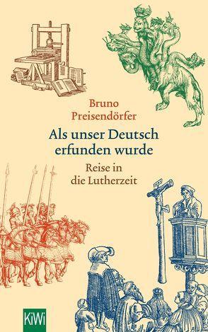 Als unser Deutsch erfunden wurde von Preisendörfer,  Bruno
