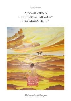 Als Vagabund in Uruguay, Paraguay und Argentinien von Niemann,  Nemo