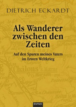 Als Wanderer zwischen den Zeiten von Eckardt,  Dietrich