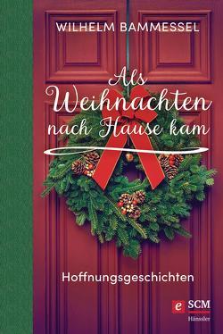 Als Weihnachten nach Hause kam von Bammessel,  Wilhelm