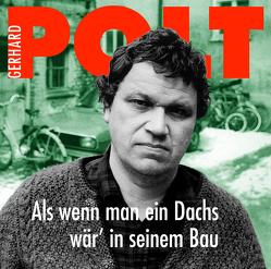 Als wenn man ein Dachs wär' in seinem Bau von Polt,  Gerhard