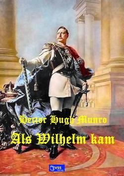 Als Wilhelm kam von Munro,  Hector Hugh