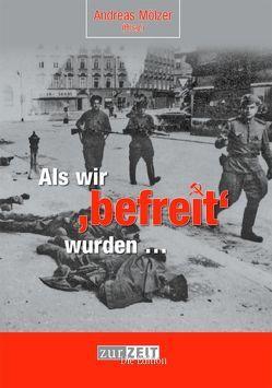 """Als wir """"befreit"""" wurden von Bachmann,  Gert, Mölzer,  Andreas"""