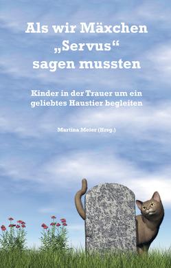 """Als wir Mäxchen """"Servus"""" sagen mussten von Meier,  Martina"""