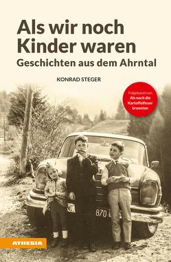 Als wir noch Kinder waren von Steger,  Konrad