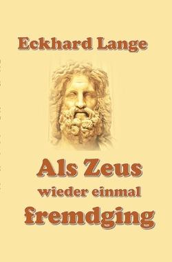 Als Zeus wieder einmal fremdging… von Lange,  Eckhard