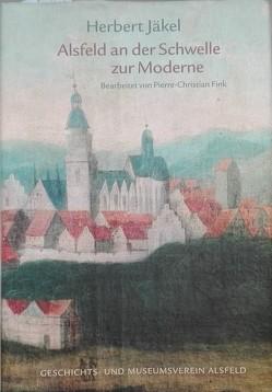 Alsfeld an der Schwelle zur Moderne von Fink,  Pierre Ch, Jäkel,  Herbert