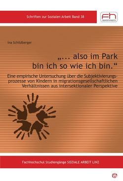 """""""… also im Park bin ich so wie ich bin."""" von Schildberger,  Ina"""
