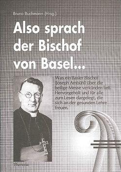Also sprach der Bischof von Basel… von Ambühl,  Joseph, Buchmann,  Bruno, Cochem,  Martin von