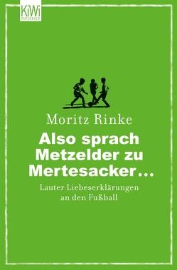 Also sprach Metzelder zu Mertesacker … von Rinke,  Moritz