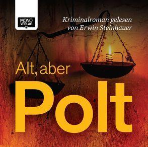 Alt, aber Polt von Komarek,  Alfred, Steinhauer,  Erwin