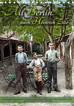 Alt Berlin nach Heinrich Zille in Farbe (Tischkalender 2021 DIN A5 hoch) von Tetsch,  André