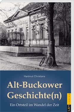 Alt-Buckower Geschichte(n) von Christians,  Hartmut